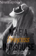 Mafia Princess in Disguise by Shuttapbish