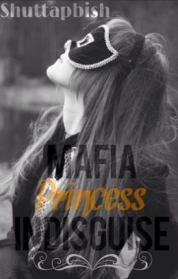 Mafia Princess in Disguise