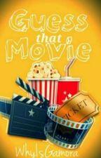 Guess That Movie by AwezomeStorytellerz