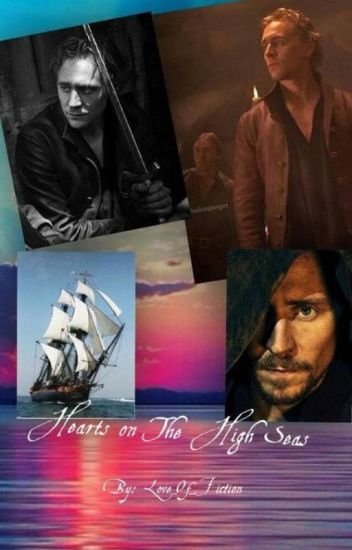 Hearts on The High Seas (Pirate!Tom Hiddleston x Reader