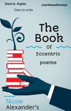 The Book Of Eccentric Poems by writeandlive022