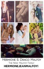 Hermione & Draco Malfoy: The New Malfoy Family by HermioneJeanMalfoy1