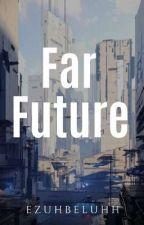 FAR FUTURE by haneeya_chan