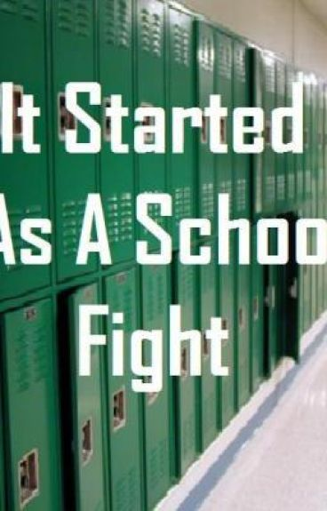 It Started As A School Fight