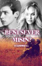 Beni Sever Misin? by tedmosby1