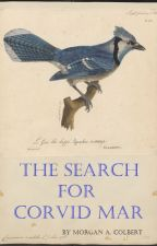 The Search for Corvid Mar by JMColbert