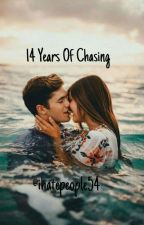 14 Years Of Chasing by ihatepeople54