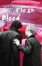 Written in Flesh and Blood - Johnlock by Fanfictomholland