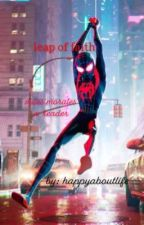 leap of faith ( miles morales x reader ) by happyaboutlife