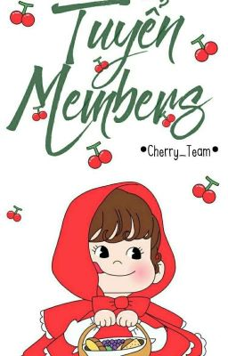 TUYỂN MEMBERS |Cherry Team|