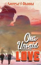 Our unsaid LOVE ✅ by 4hanna