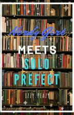 Nerdy Girl Meets Solo Prefect by izzy_peazy