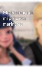 Me enamore de mi princesa marinette by MarinaAlejandraSosa