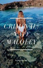 Criminal | Nate Maloley Fanfic by dereksluh