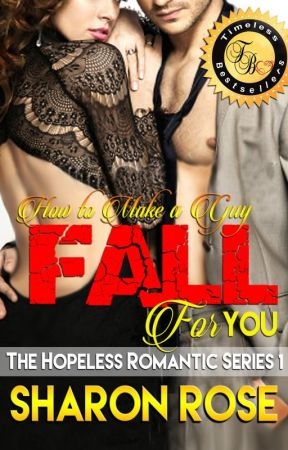 The Hopeless Romantic Series 1: How To Make A Guy Fall For You? by iamsharonrose