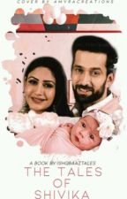 The Tales Of Shivika ✔ by Ishqbaaztales