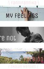 My feelings are not forbidden  by FanniFannika