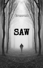 SAW by kiranarantz