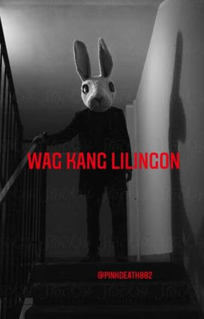 Wag Kang Lilingon. (one shot story) by pinkdeath002