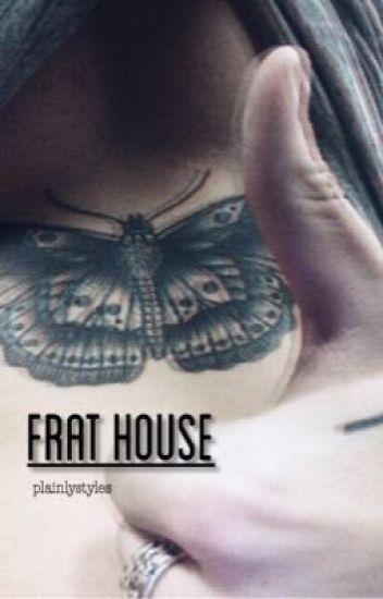 Frat House // harry styles