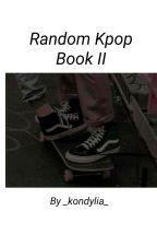 Random Kpop Book 2 || GR by Kondyliap