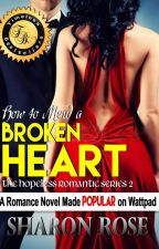 The Hopeless Romantic Series 2: How To Mend A Broken Heart? by iamsharonrose