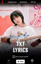 TXT LYRICS ᨀ ᴮ¹ by NCITIFY