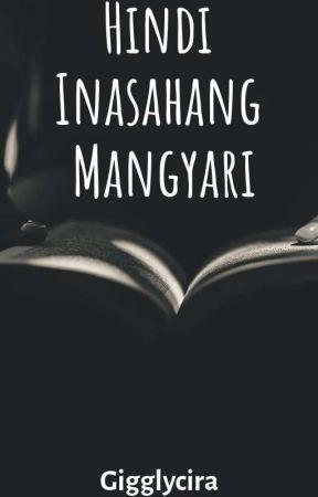 Hindi Inasahang Mangyari by Gigglycira