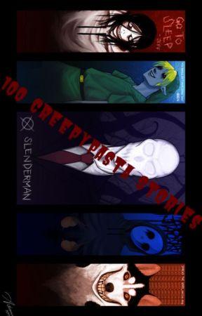 100 CreepyPasta Stories by SnowLeopard_Lynx