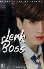 Jerk Boss by ymowrite