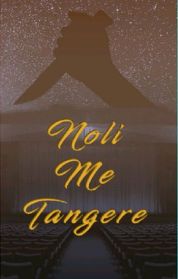 Noli Me Tangere (Script for a 1-2 hour play)