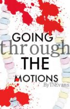 Going Through the Motions by TNEvans