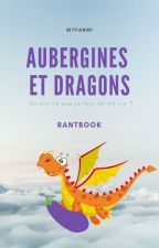 Aubergines et Dragons | Rantbook by Myfanwi