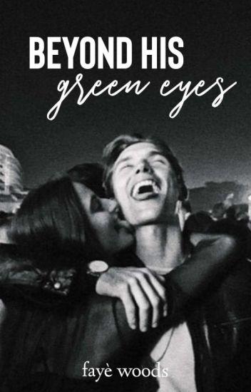 Beyond His Green Eyes