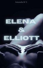 Elena & Elliott (+18 ans) (en Réécriture) by ama053