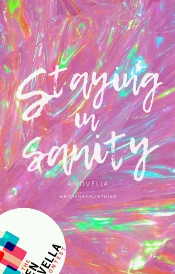 Staying in Sanity {OpenNovellaContest2019}