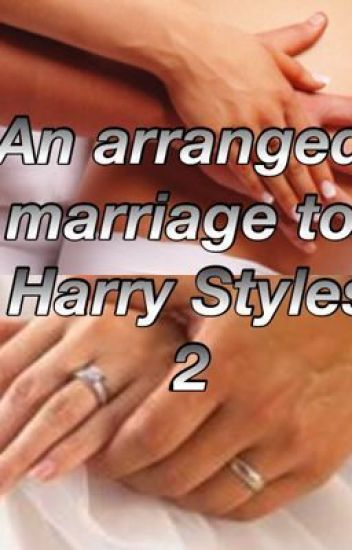 An arranged marriage to Harry Styles 2