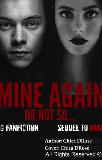 Mine again or not so (Sequel to MINE) Bg fanfiction