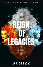 Reign of Legacies by dumizz