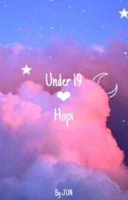Đọc truyện ∣ Under19 x Hobi ∣ Bae~ Do you love me ? ~