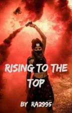 Rising to the Top by RA2995