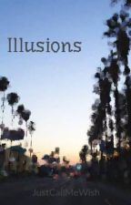 Illusions by JustCallMeWish