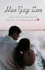 Her Şey Sen by ilkay33y