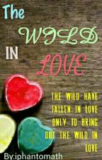 The Wild in Love #wattys2019 by iphantomath