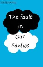 The Fault in our FanFics by Niallisahotty