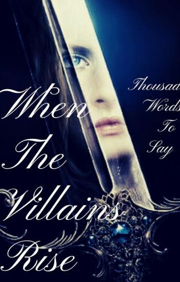 When The Villains Rise (Complete)