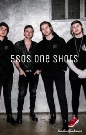 5 seconds of summer one shots by wheezingcashton