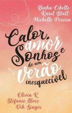 Calor, Amor e Sonhos De Um Verão Inesquecível by Binha-Cibelle