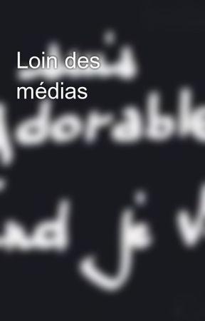 Loin des médias by A_Ari_Ane