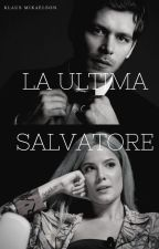 La ultima Salvatore /klaus Mikaelson by 101_lovestory